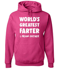 World's Greatest Farter I Mean Father Hoodie Dad Father's Day Sweatshirt