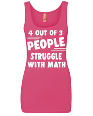4 Out Of 3 People Struggle With Math Women's Tank Top Funny College Humor Top