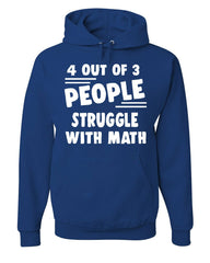 4 Out Of 3 People Struggle With Math Hoodie Funny College Humor Sweatshirt