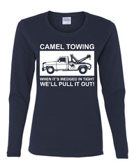 Camel Towing Pull it Out Women's Long Sleeve Tee Funny Naughty Adult Camel Toe