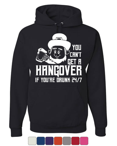 You Can't Get a Hangover Hoodie Irish Leprechaun Drinking Beer Sweatshirt