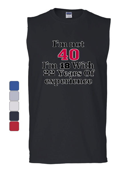 I'm Not 40 I'm 18 With 22 Years Of Experience Muscle Shirt 1977 - Tee Hunt - 1