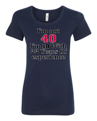 I'm Not 40 I'm 18 With 22 Years Of Experience T-Shirt 1977 Tee Shirt