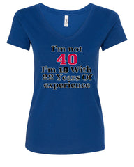 I'm Not 40 I'm 18 With 22 Years Of Experience V-Neck T-Shirt 1977 - Tee Hunt - 4