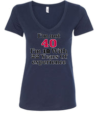 I'm Not 40 I'm 18 With 22 Years Of Experience V-Neck T-Shirt 1977 - Tee Hunt - 12