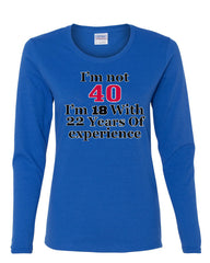 I'm Not 40 I'm 18 With 22 Years Of Experience Long Sleeve T-Shirt 1977 - Tee Hunt - 5