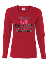 I'm Not 40 I'm 18 With 22 Years Of Experience Long Sleeve T-Shirt 1977 - Tee Hunt - 6