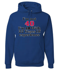 I'm Not 40 I'm 18 With 22 Years Of Experience Hoodie 1977 Sweatshirt - Tee Hunt - 6
