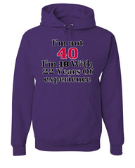 I'm Not 40 I'm 18 With 22 Years Of Experience Hoodie 1977 Sweatshirt - Tee Hunt - 3