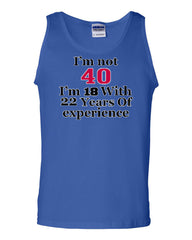 I'm Not 40 I'm 18 With 22 Years Of Experience Tank Top 1977 - Tee Hunt - 3