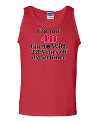 I'm Not 40 I'm 18 With 22 Years Of Experience Tank Top 1977 - Tee Hunt - 5