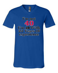 I'm Not 40 I'm 18 With 22 Years Of Experience V-Neck T-Shirt 1977 Tee - Tee Hunt - 12
