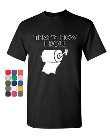 That's How I Roll Funny  T-Shirt Toilet Paper Roll Tee Shirt - Tee Hunt - 1