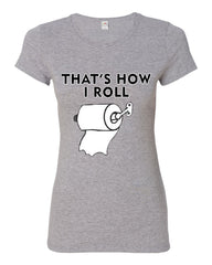 That's How I Roll Funny  Cotton T-Shirt Toilet Paper Roll - Tee Hunt - 7