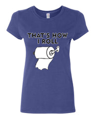 That's How I Roll Funny  Cotton T-Shirt Toilet Paper Roll - Tee Hunt - 4
