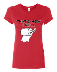 That's How I Roll Funny  Cotton T-Shirt Toilet Paper Roll - Tee Hunt - 3