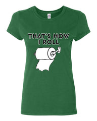 That's How I Roll Funny  Cotton T-Shirt Toilet Paper Roll - Tee Hunt - 10