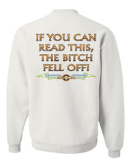 If You Can Read This, The Bitch Fell Off Sweatshirt Funny Biker - Tee Hunt - 7