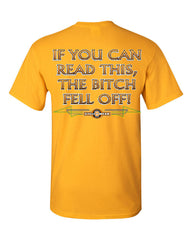 If You Can Read This, The Bitch Fell Off T-Shirt Funny Biker Tee Shirt - Tee Hunt - 11