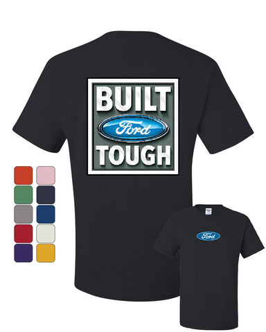 Built Tough T-Shirt Licensed Ford Truck 4x4 F150 Mustang Tee Shirt - Tee Hunt - 1