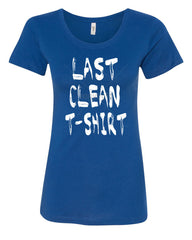 Last Clean Women's T-Shirt College Humor Drinking Funny Tee - Tee Hunt - 4