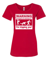WARNING If Zombies Are Chasing Us I'm Tripping You Women's T-Shirt