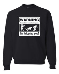 WARNING If Zombies Are Chasing Us I'm Tripping You Sweatshirt