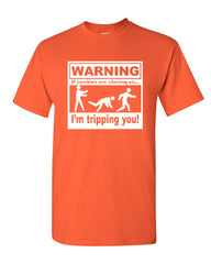 WARNING If Zombies Are Chasing Us I'm Tripping You T-Shirt 0 Tee Shirt