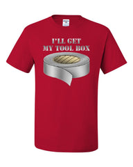 I'll Get My Tool Box T-Shirt Funny Duct Tape Tee Shirt - Tee Hunt - 5