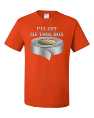 I'll Get My Tool Box T-Shirt Funny Duct Tape Tee Shirt - Tee Hunt - 3