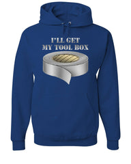 I'll Get My Tool Box Hoodie Funny Duct Tape Sweatshirt - Tee Hunt - 6