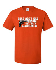 Guns Don't Kill People T-Shirt Funny Dad Father Tee Shirt