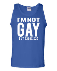I'm Not Gay But $20 Is $20 Tank Top Funny Muscle Shirt