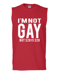 I'm Not Gay But $20 Is $20 Muscle Shirt Funny - Tee Hunt - 5