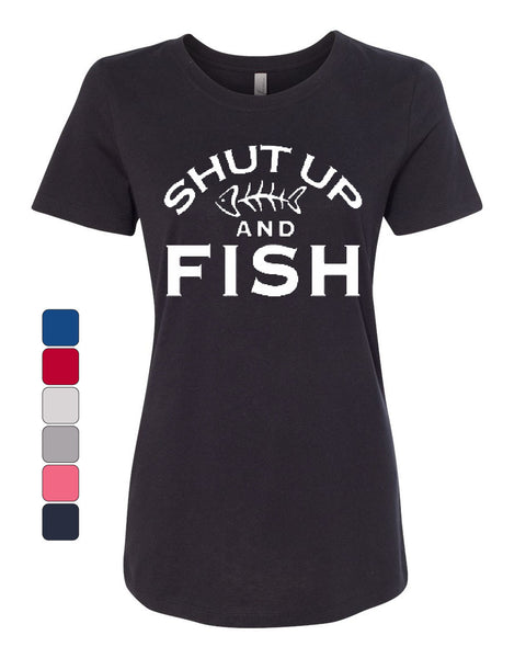 Shut Up And Fish Women's T-Shirt Funny Fishing Tee - Tee Hunt - 1