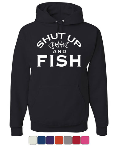 Shut Up And Fish Hoodie Funny Fishing Sweatshirt - Tee Hunt - 1