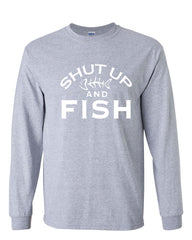Shut Up And Fish Long Sleeve T-Shirt Funny Fishing - Tee Hunt - 3