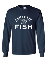 Shut Up And Fish Long Sleeve T-Shirt Funny Fishing - Tee Hunt - 7