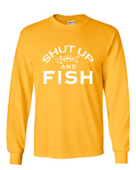 Shut Up And Fish Long Sleeve T-Shirt Funny Fishing - Tee Hunt - 10