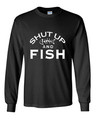 Shut Up And Fish Long Sleeve T-Shirt Funny Fishing - Tee Hunt - 2