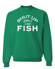 Shut Up And Fish Crew Neck Sweatshirt Funny Fishing
