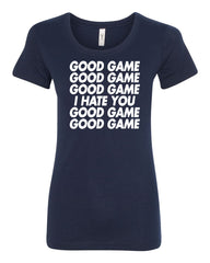 Good Game I Hate You Women's T-Shirt Funny Sports Team Ball Tee
