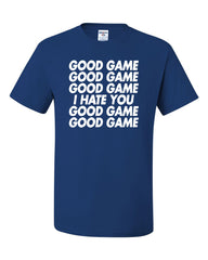 Good Game I Hate You T-Shirt Funny Sports Team Ball Tee Shirt