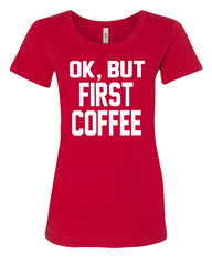 OK, But First Coffee Women's T-Shirt Coffee Drinker Tee - Tee Hunt - 3