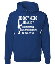 Nobody Needs An AR15? Hoodie Funny Offensive Humor Political Firearms Gun Rights Sweatshirt - Tee Hunt - 6