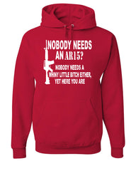 Nobody Needs An AR15? Hoodie Funny Offensive Humor Political Firearms Gun Rights Sweatshirt - Tee Hunt - 5