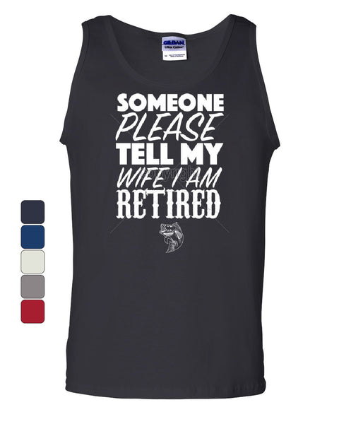 Somebody Please Tell My Wife I'm Retired Tank Top Fishing - Tee Hunt - 1