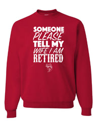 Somebody Please Tell My Wife I'm Retired Crew Neck Sweatshirt Fishing - Tee Hunt - 4