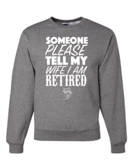 Somebody Please Tell My Wife I'm Retired Crew Neck Sweatshirt Fishing - Tee Hunt - 6