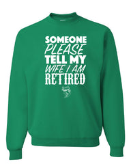 Somebody Please Tell My Wife I'm Retired Crew Neck Sweatshirt Fishing - Tee Hunt - 3